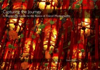 Book review – Capturing the Journey:  A Beginner's Guide to the Basics of Travel Photography