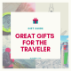 Great gifts for the traveler